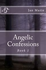 Angelic Confessions (Book 1) Kindle Edition