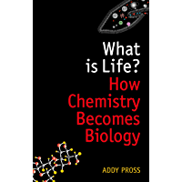 What is Life?: How Chemistry Becomes Biology (Oxford Landmark Science)