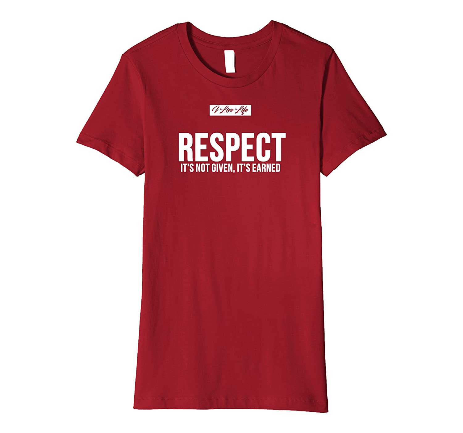 Premium Trendy RESPECT IT'S NOT GIVEN, ITS EARNED T-shirt