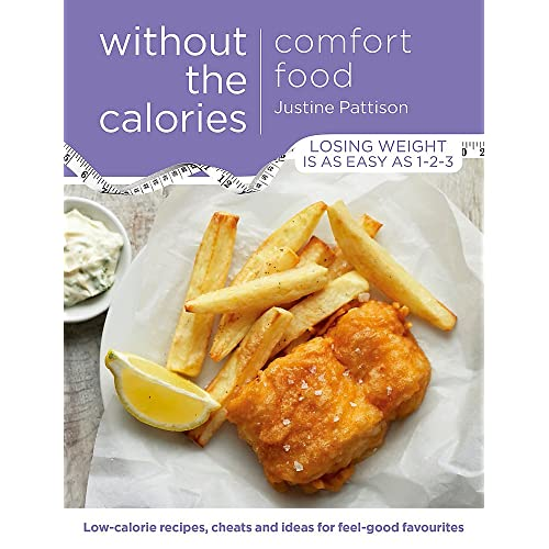 Comfort Food Without the Calories: Low-calorie Recipes, Cheats and Ideas for Feel-Good Favourites