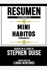 Resumen Extendido De Mini Habitos (Mini Habits) - Basado En El Libro De Stephen Guise (Spanish Edition) Kindle Edition