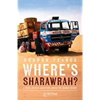 Where's Sharawrah?: A Truck Driver's Adventure Across the Arabian Desert (English Edition)