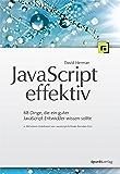 JavaScript effektiv: 68 Dinge, die ein guter JavaScript-Entwickler wissen sollte