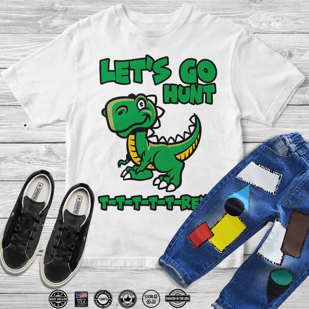 Let S Go Hunt T Rex The Best Dinosaur Hunter Customized Handmade Shirts