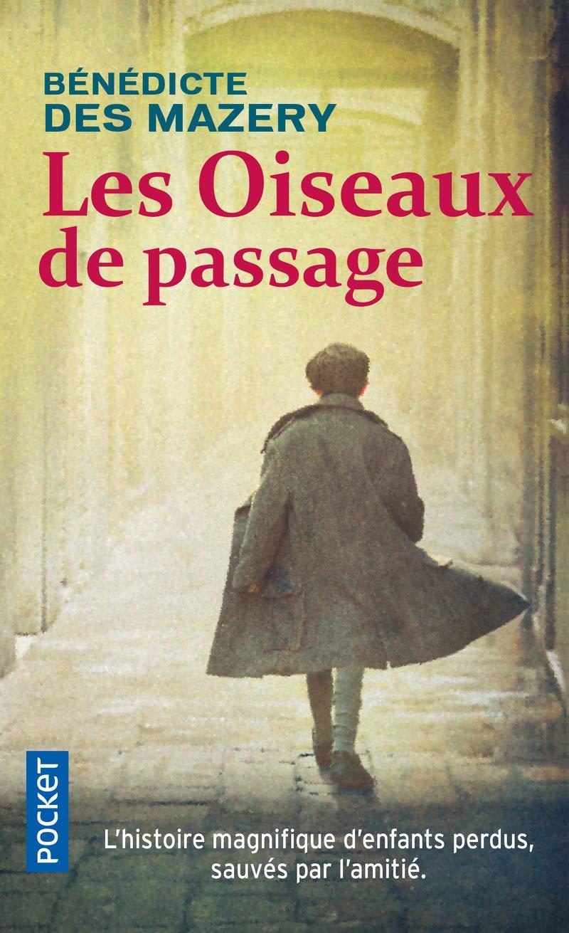 Amazon.fr - Les Oiseaux de passage - DES MAZERY, Bénédicte - Livres