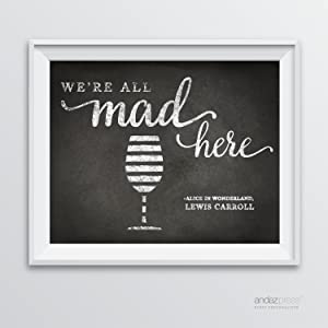 Andaz Press Wine Wall Art Decor Sign, Vintage Chalkboard Style Poster, We're All Mad Here Wine Glass, Alice in Wonderland Lewis Carroll Quote, 1-Pack