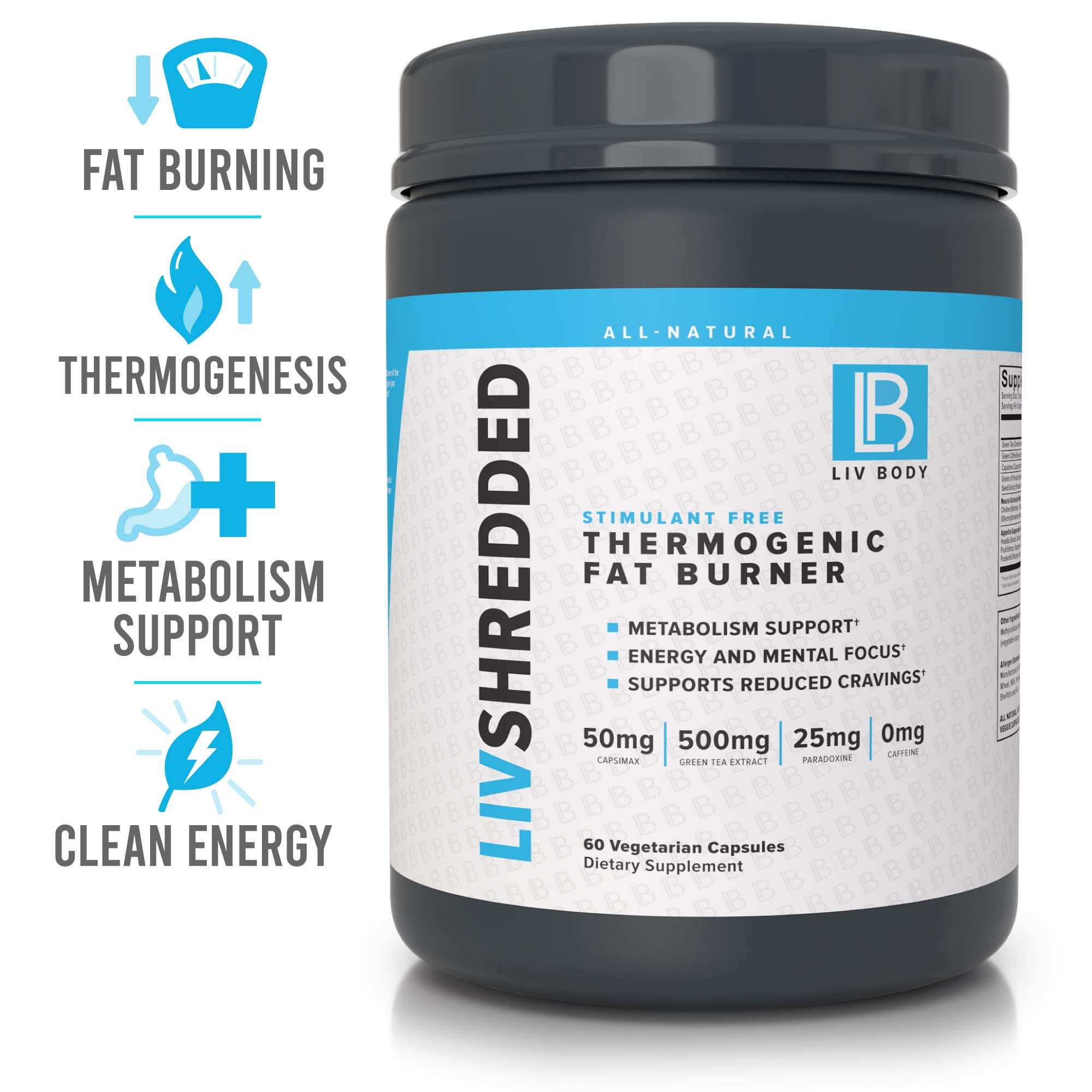 LIV Body | LIV Shredded Stimulant Free Thermogenic Fat Burner | Metabolism Support, Reduces Cravings & Energy and Mental Focus | 60 Vegetarian Capsules by LIV Body