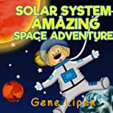 Solar System Amazing Space Adventure: picture book for kids of all ages