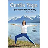 Gentle Yoga: 7 Beginning Yoga Practices for Mid-life (40's - 70's) including AM Energy, PM Relaxation, Improving Balance, Rel
