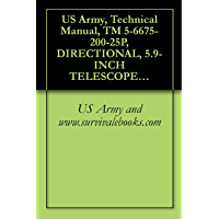 US Army, Technical Manual, TM 5-6675-200-25P, DIRECTIONAL, 5.9-INCH TELESCOPE, DETACHABLE TRIBACH W/ACCESSORIES AND… book cover