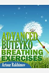 Advanced Buteyko Breathing Exercises (Buteyko Method Book 2) Kindle Edition