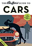 The Bluffer's Guide to Cars (Bluffer's Guides)
