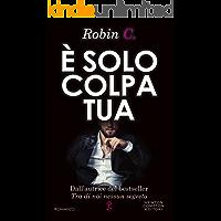 È solo colpa tua (Italian Edition)