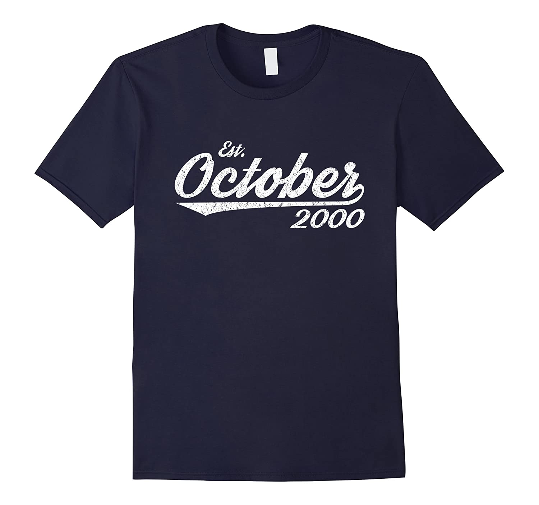 Est October 2000 Shirt Great 17th Birthday Gifts TShirt-FL