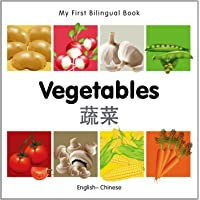 My First Bilingual Book - Vegetables (English-Chinese)