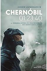 Chernóbil 01:23:40: La verdadera historia del desastre nuclear que conmocionó al mundo (NEFELIBATA) (Spanish Edition) Kindle Edition