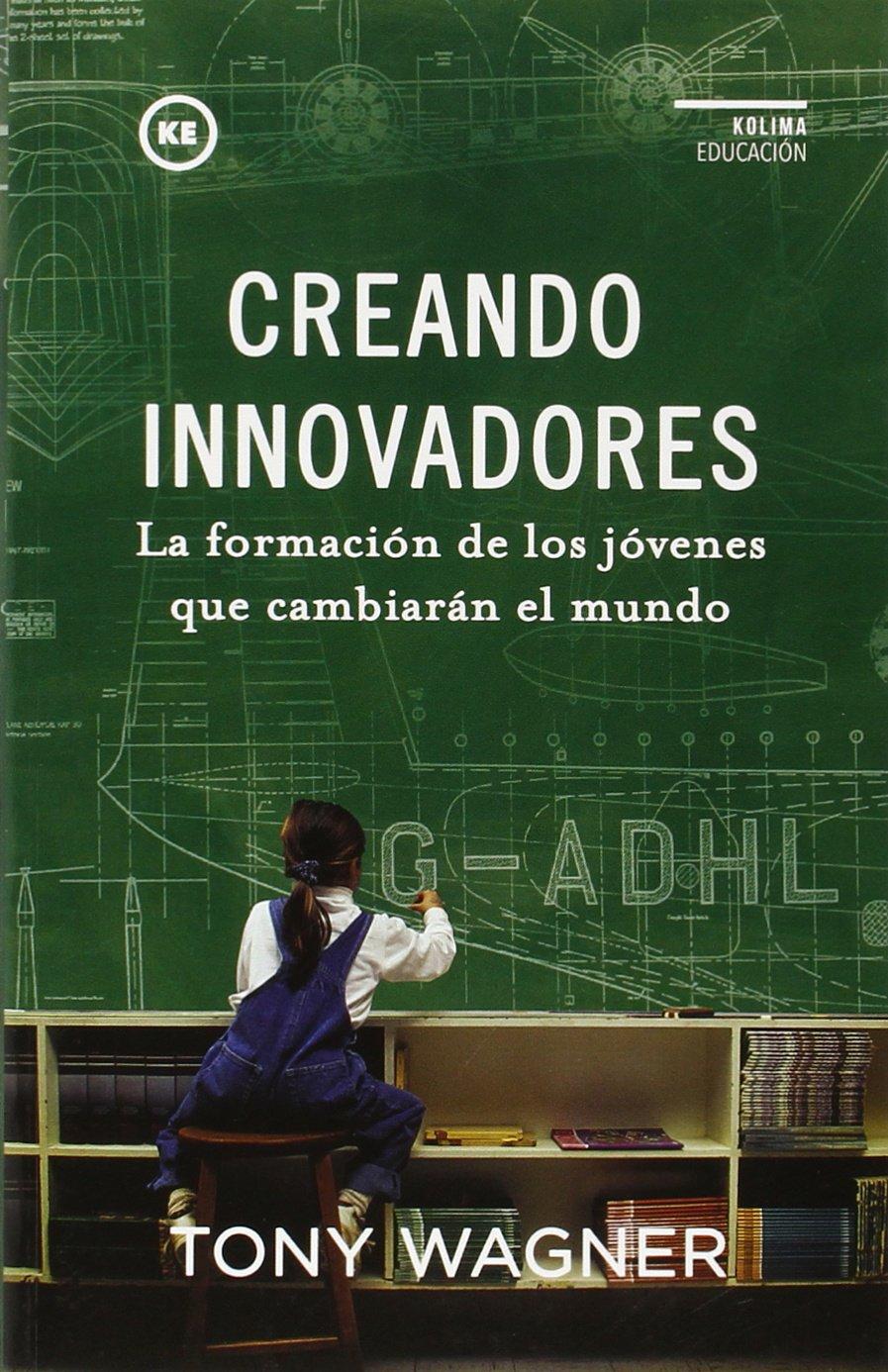 Creando innovadores: la formación de los jóvenes que ...