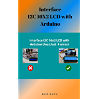 Interface I2C 16X2 LCD with Arduino (English Edition)