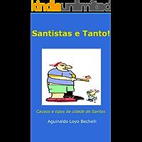 Santistas e Tanto!: Causos e tipos da cidade de Santos