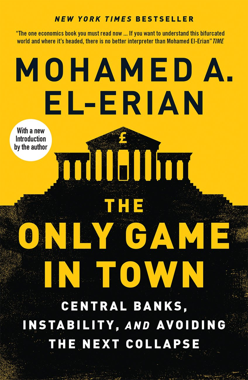 differently c1b30 bce3a The Only Game in Town  Central Banks, Instability, and Avoiding the Next  Collapse Paperback – 2 Jun 2017
