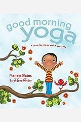 Good Morning Yoga: A Pose-by-Pose Wake Up Story (Good Night Yoga) Hardcover