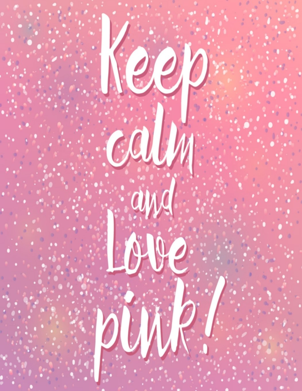 Keep Calm And Love Pink: Pink Glitter Effect Composition Notebook
