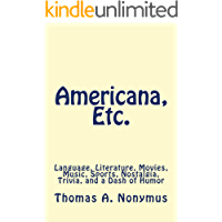 Americana, Etc.: Language, Literature, Movies, Music, Sports, Nostalgia, Trivia, and a Dash of Humor (Dispatches from the Fifth Circle Book 4)