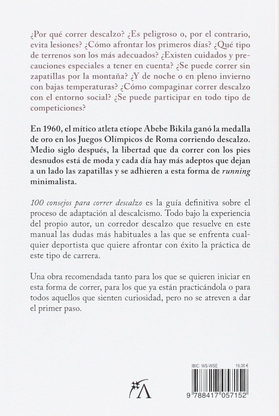 100 CONSEJOS PARA CORRER DESCALZO: Emilio Sáez Soro: 9788417057152: Amazon.com: Books