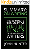 Summary: Stephen King's On Writing: A 30 Minute Summary