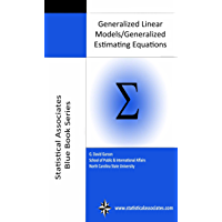 Generalized Linear Models & Generalized Estimating Equations 2013 (Statistical Associates Blue Book Series 26) (English…
