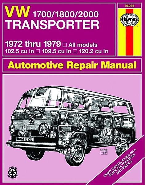 Volkswagen Transporter 1700 1800 And 2000 1972 79 Haynes Repair Manuals J H Haynes K F Kinchin 9780856966149 Amazon Com Books