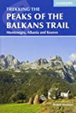 The Peaks of the Balkans Trail: Montenegro, Albania and Kosovo (International Trekking) (Cicerone Trekking)