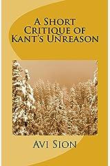 A Short Critique of Kant's Unreason Paperback