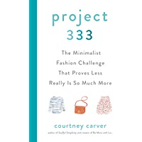 Project 333: The Minimalist Fashion Challenge That Proves Less Really is So Much More book cover