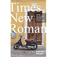Times New Roman: How We Quit Our Jobs, Gave Away Our Stuff & Moved to Italy
