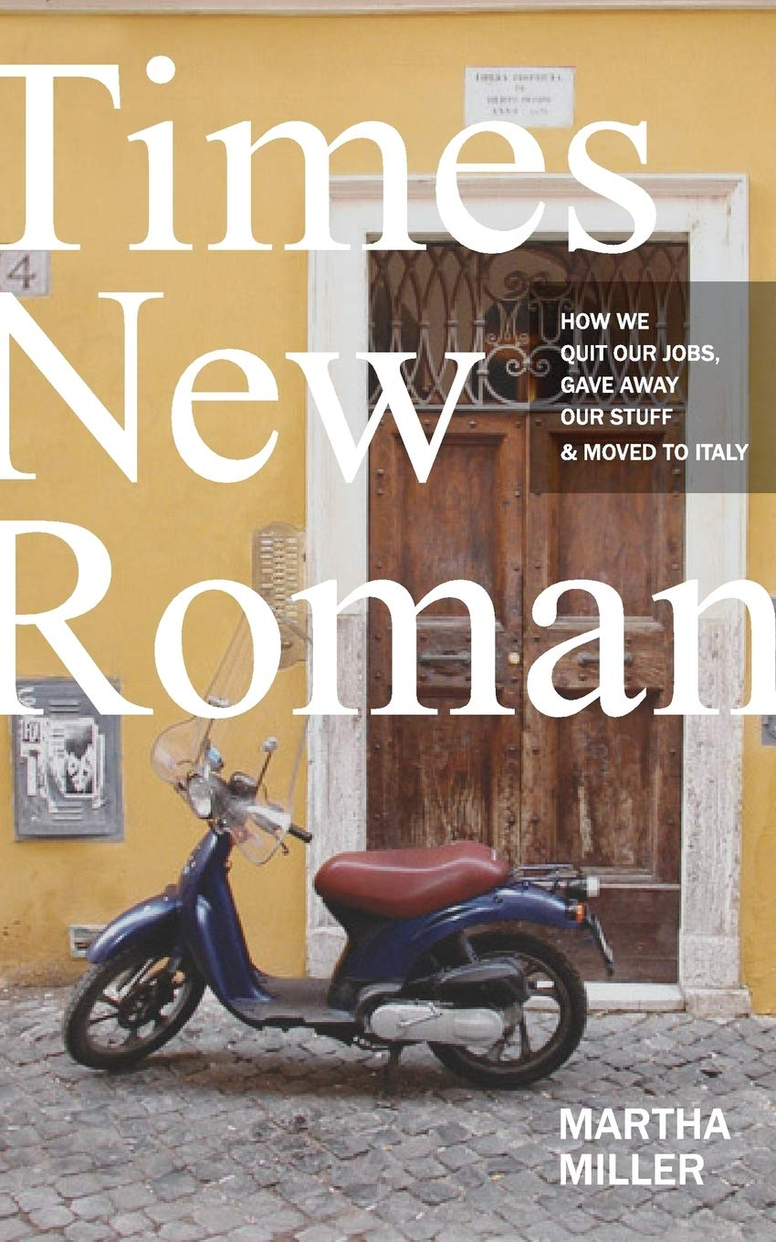 Times New Roman Gave Away Our Stuff /& Moved to Italy How We Quit Our Jobs
