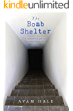 The Bomb Shelter: Some stories are too incredible to be fiction.