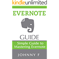 Evernote Guide: Simple Guide to Mastering Evernote