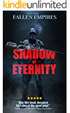Shadow of Eternity (Fallen Empires Book 1)