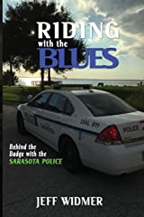 Riding with the Blues: Behind the Badge at the Sarasota Police Department Paperback