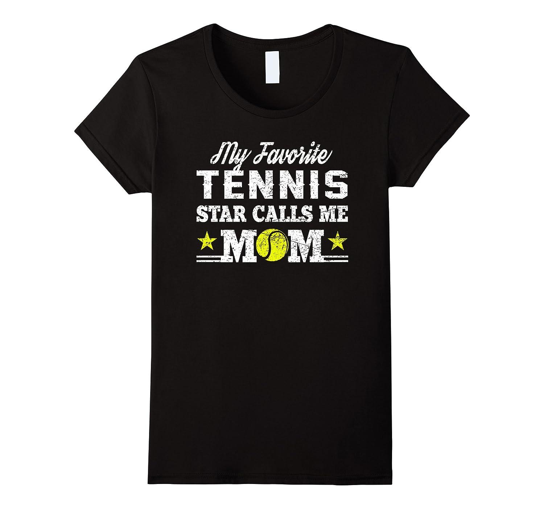 Women's Tennis Mom Shirt: My Favorite Star Calls Me Mom Gift T-Shirt-Art
