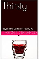 Thirsty: Beyond the Curtain of Reality #2