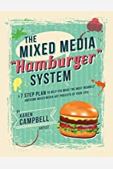 The Hamburger System: A 7 Step Plan to Help You Make the Most Insanely Awesome Mixed Media Art Projects of Your Life! Paperback