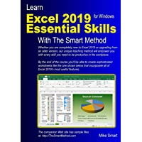 Learn Excel 2019 Essential Skills with The Smart Method: Tutorial for self-instruction to beginner and intermediate level