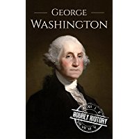 George Washington: A Life From Beginning to End (Biographies of US Presidents Book 1) (English Edition)