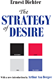 The Strategy of Desire (Classics in Communication and Mass Culture Series)