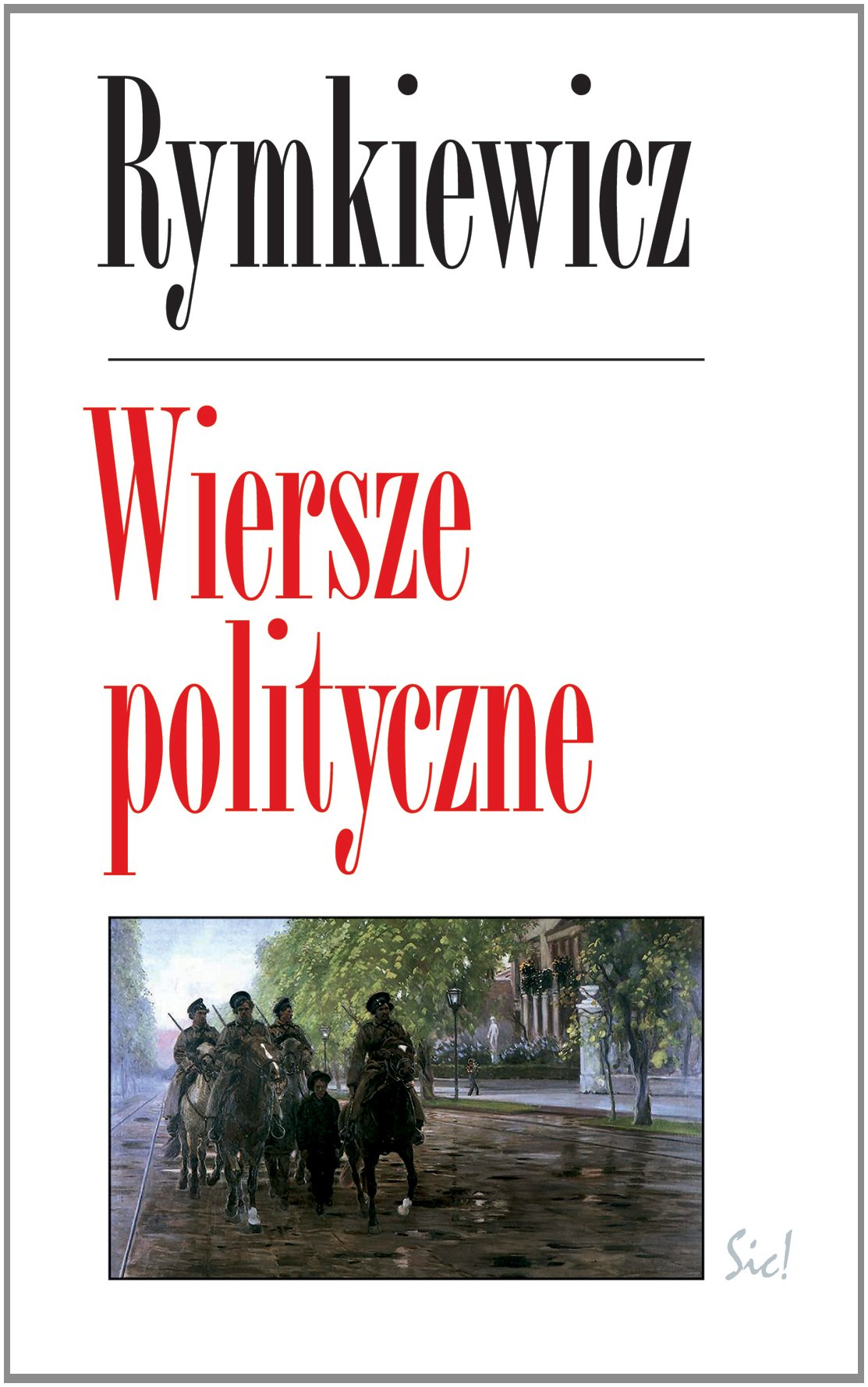 Wiersze Polityczne Amazones Jaroslaw Marek Rymkiewicz