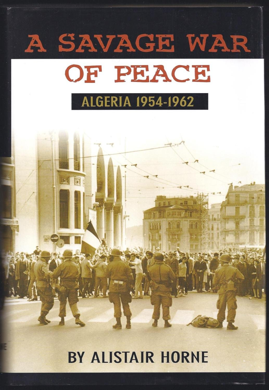 A SAVAGE WAR OF PEACE Algeria 1954-1962