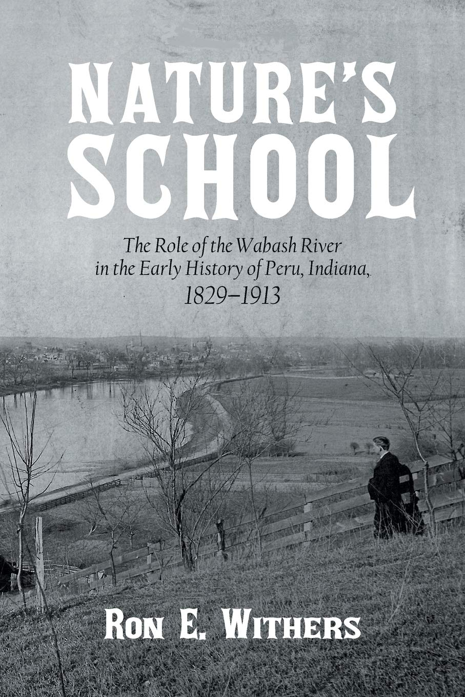Natures School: The Role of the Wabash River in the Early ...