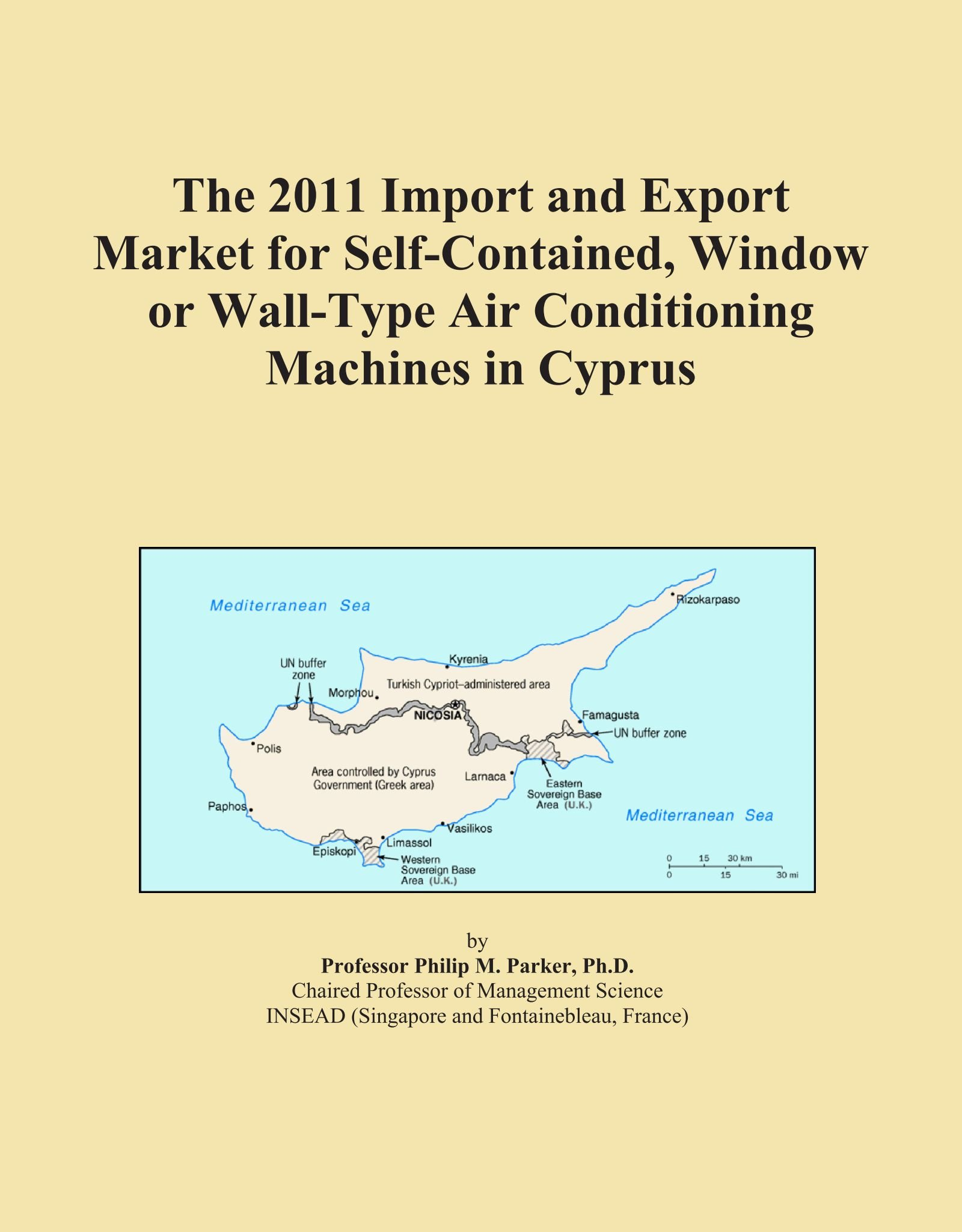 The 2011 Import and Export Market for Self-Contained, Window or Wall-Type Air Conditioning Machines in Cyprus pdf epub